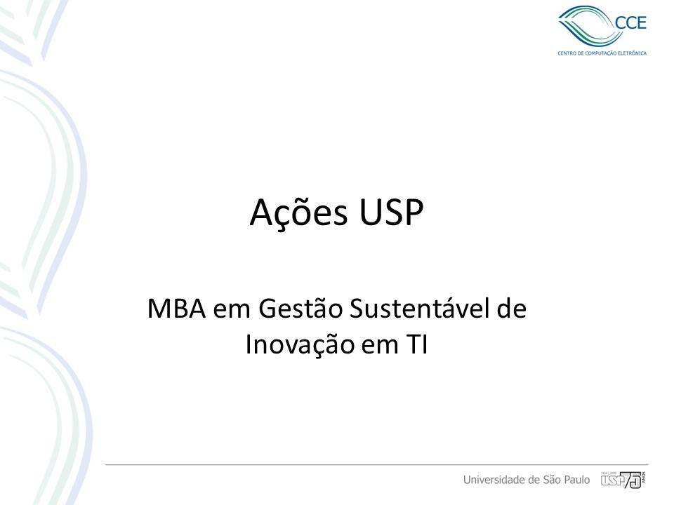 Ações USP MBA em Gestão Sustentável de Inovação em TI