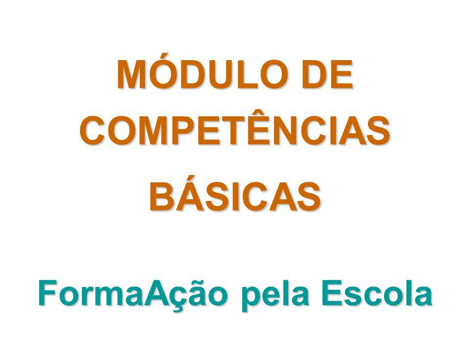 MÓDULO DE COMPETÊNCIASBÁSICAS FormaAção pela Escola