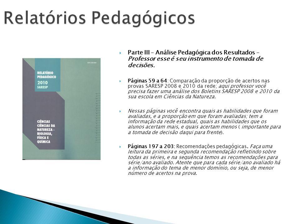 Relatórios Pedagógicos Parte III – Análise Pedagógica dos Resultados – Professor esse é seu instrumento de tomada de decisões. Páginas 59 a 64: Compar