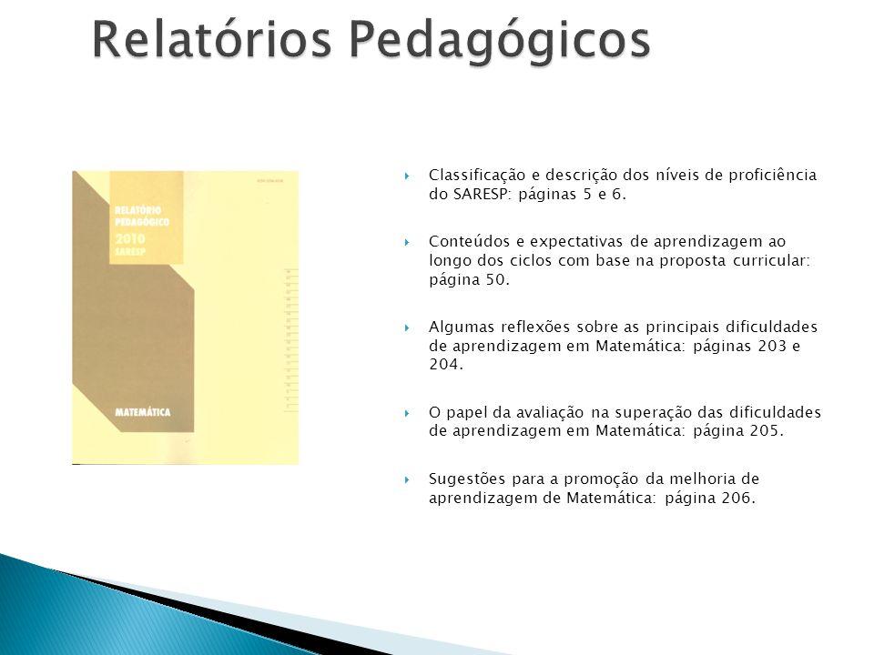 Relatórios Pedagógicos Classificação e descrição dos níveis de proficiência do SARESP: páginas 5 e 6. Conteúdos e expectativas de aprendizagem ao long
