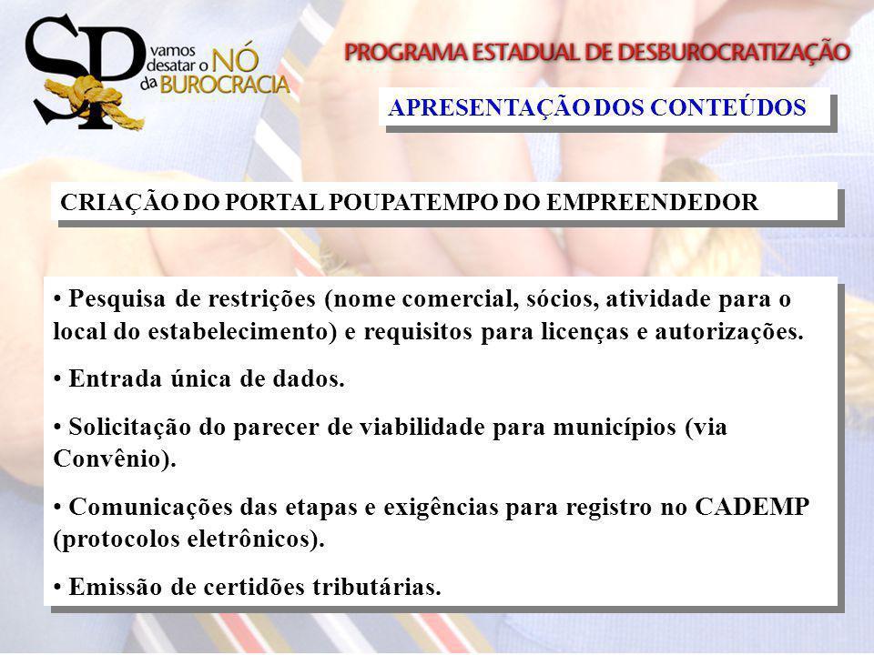 CRIAÇÃO DO PORTAL POUPATEMPO DO EMPREENDEDOR Pesquisa de restrições (nome comercial, sócios, atividade para o local do estabelecimento) e requisitos p
