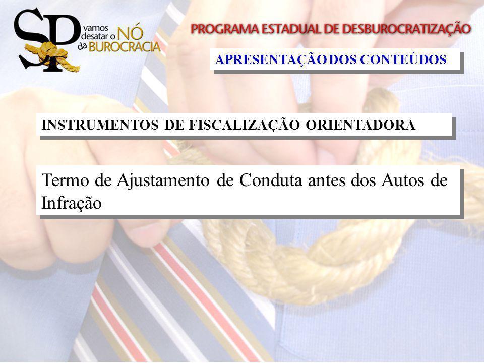 INSTRUMENTOS DE FISCALIZAÇÃO ORIENTADORA Termo de Ajustamento de Conduta antes dos Autos de Infração