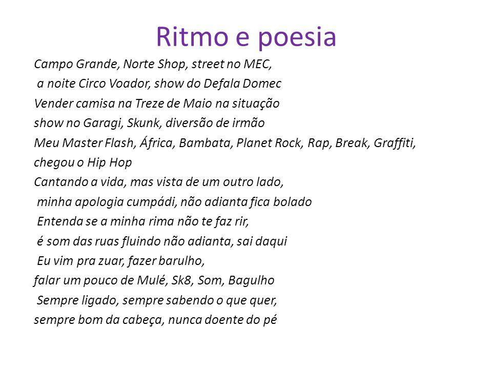 Ritmo e poesia Campo Grande, Norte Shop, street no MEC, a noite Circo Voador, show do Defala Domec Vender camisa na Treze de Maio na situação show no
