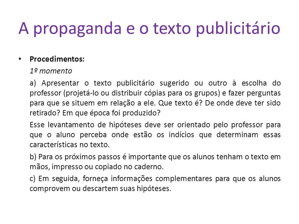 Procedimentos: 1º momento a) Apresentar o texto publicitário sugerido ou outro à escolha do professor (projetá-lo ou distribuir cópias para os grupos)