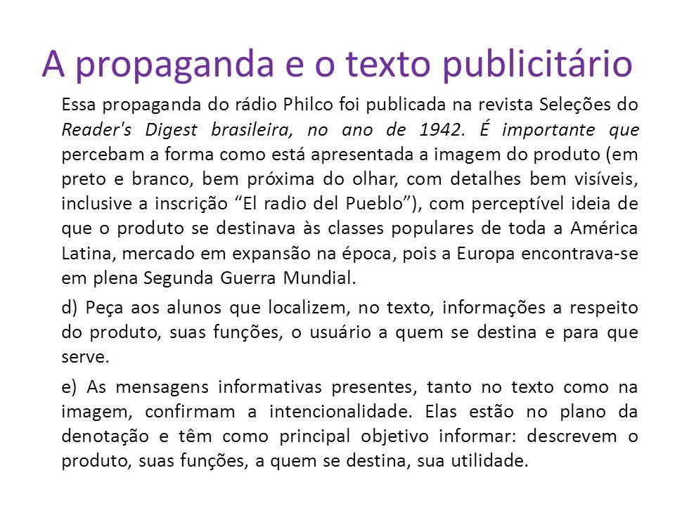 A propaganda e o texto publicitário Essa propaganda do rádio Philco foi publicada na revista Seleções do Reader's Digest brasileira, no ano de 1942. É