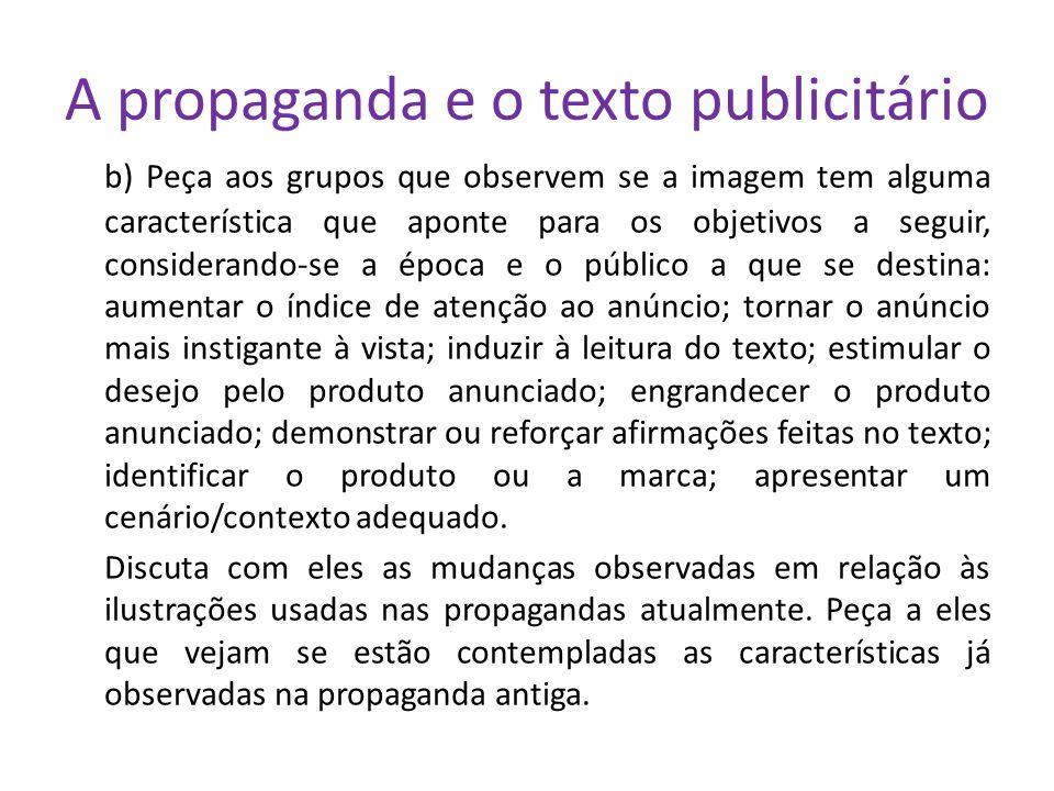 A propaganda e o texto publicitário b) Peça aos grupos que observem se a imagem tem alguma característica que aponte para os objetivos a seguir, consi