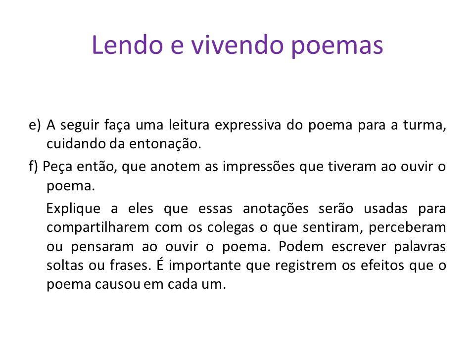 Lendo e vivendo poemas e) A seguir faça uma leitura expressiva do poema para a turma, cuidando da entonação.