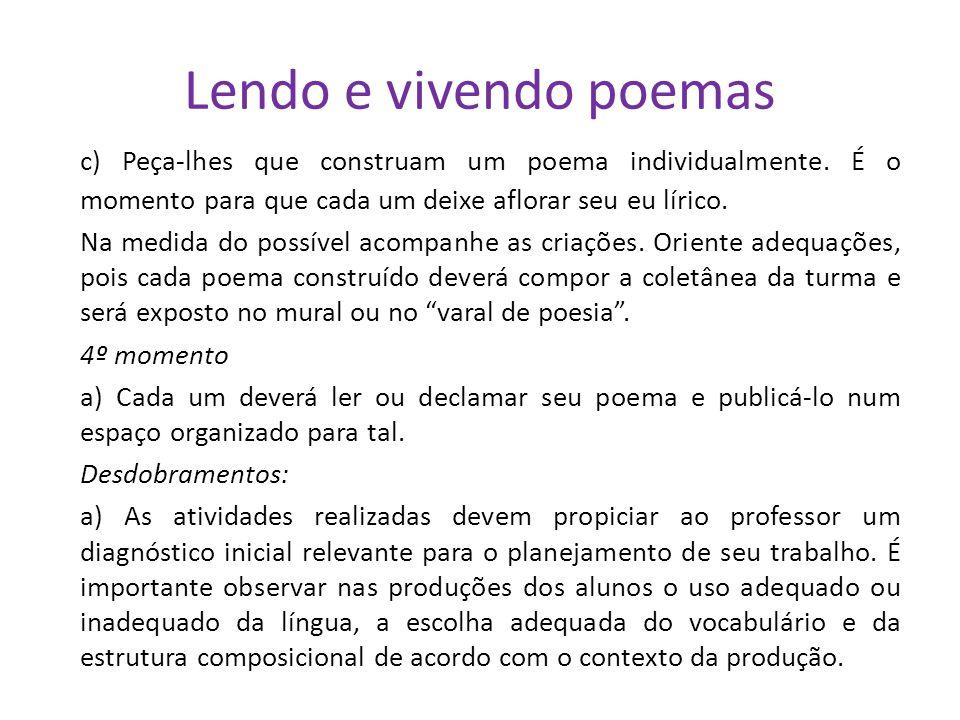 Lendo e vivendo poemas c) Peça-lhes que construam um poema individualmente.