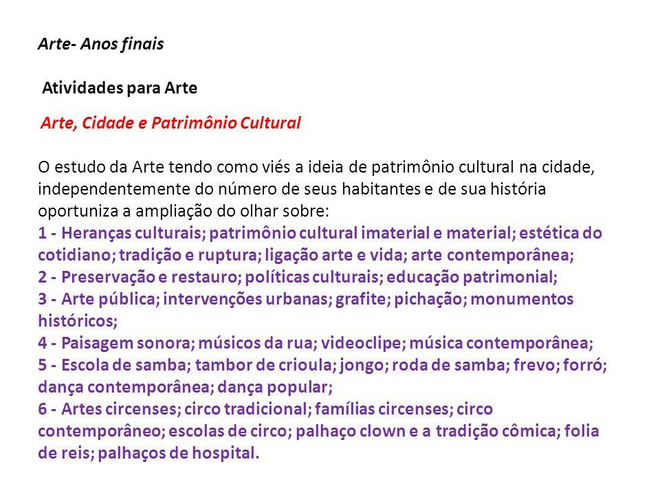 Arte- Anos finais Atividades para Arte Arte, Cidade e Patrimônio Cultural O estudo da Arte tendo como viés a ideia de patrimônio cultural na cidade, i