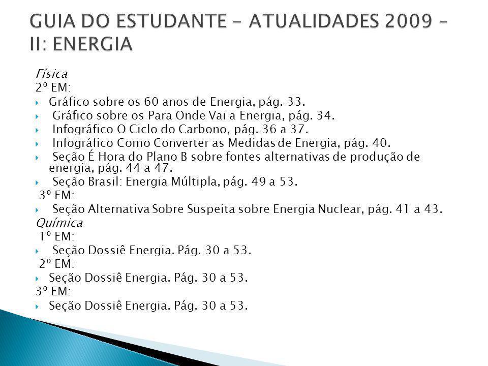 Física 2º EM: Gráfico sobre os 60 anos de Energia, pág. 33. Gráfico sobre os Para Onde Vai a Energia, pág. 34. Infográfico O Ciclo do Carbono, pág. 36