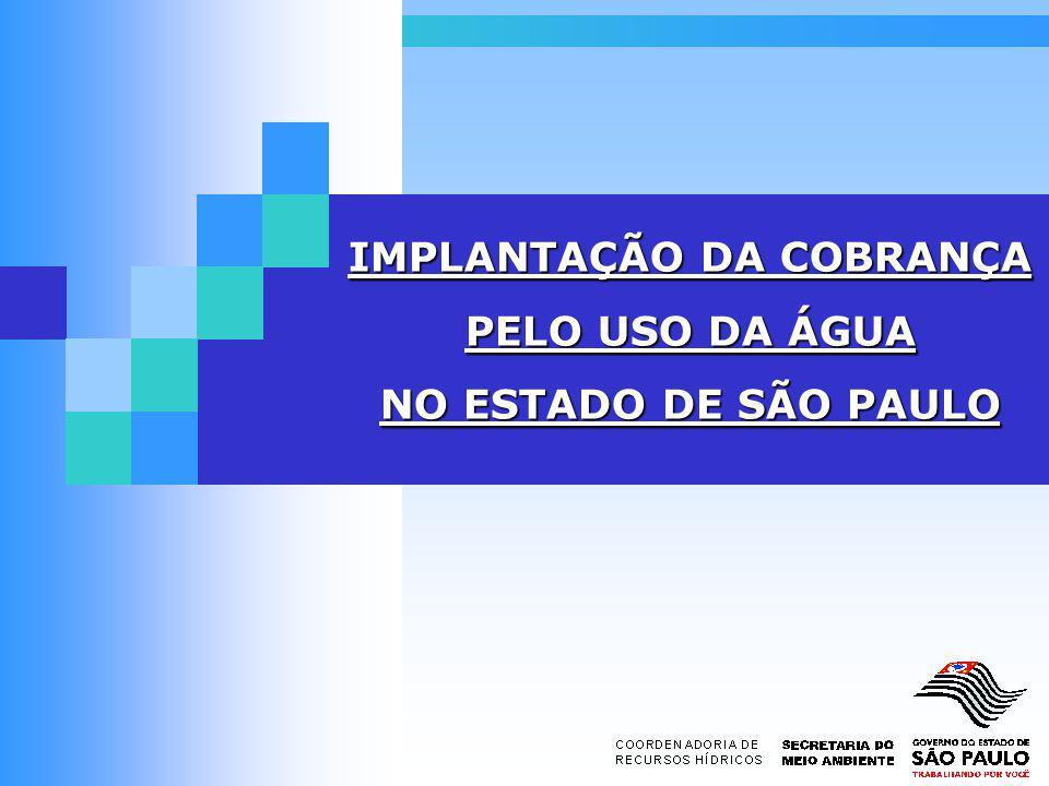 IMPLANTAÇÃO DA COBRANÇA PELO USO DA ÁGUA NO ESTADO DE SÃO PAULO