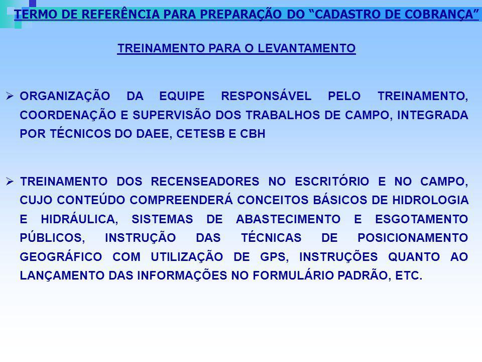 TREINAMENTO PARA O LEVANTAMENTO ORGANIZAÇÃO DA EQUIPE RESPONSÁVEL PELO TREINAMENTO, COORDENAÇÃO E SUPERVISÃO DOS TRABALHOS DE CAMPO, INTEGRADA POR TÉC