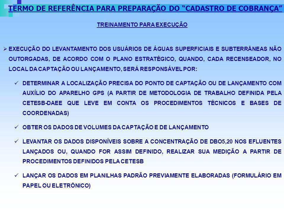 TREINAMENTO PARA EXECUÇÃO EXECUÇÃO DO LEVANTAMENTO DOS USUÁRIOS DE ÁGUAS SUPERFICIAIS E SUBTERRÂNEAS NÃO OUTORGADAS, DE ACORDO COM O PLANO ESTRATÉGICO