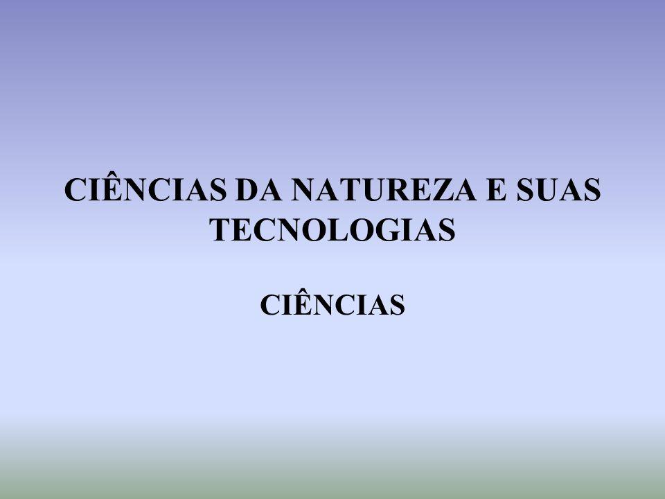 CIÊNCIAS DA NATUREZA E SUAS TECNOLOGIAS CIÊNCIAS
