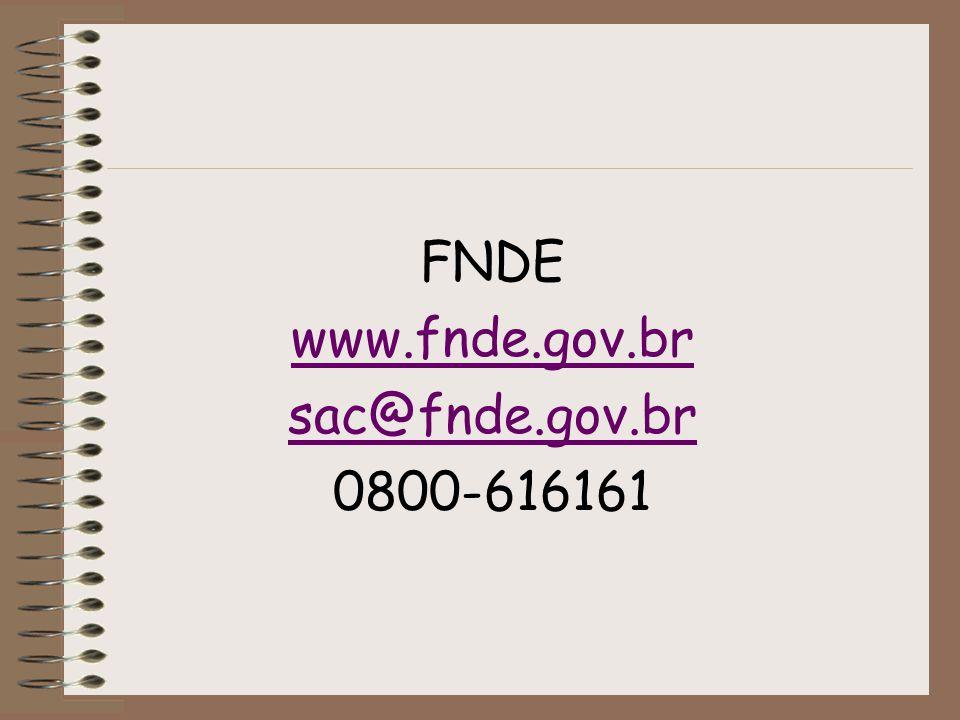 FNDE www.fnde.gov.br sac@fnde.gov.br 0800-616161