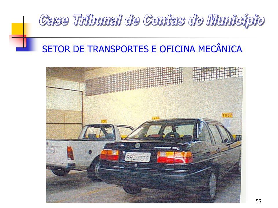 52 SETOR DE TRANSPORTES E OFICINA MECÂNICA