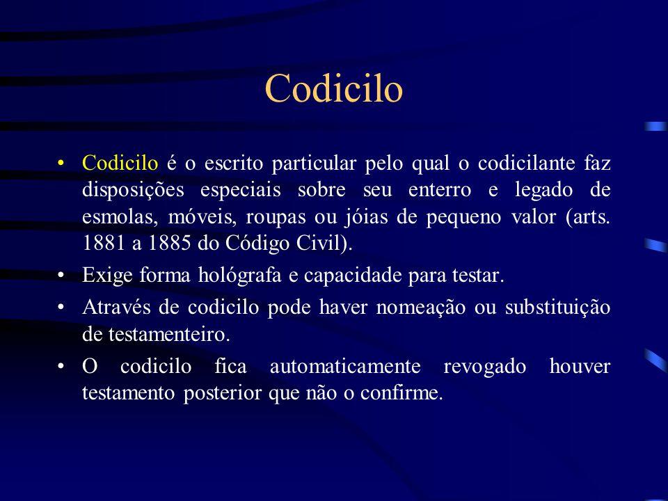 Codicilo Codicilo é o escrito particular pelo qual o codicilante faz disposições especiais sobre seu enterro e legado de esmolas, móveis, roupas ou jó