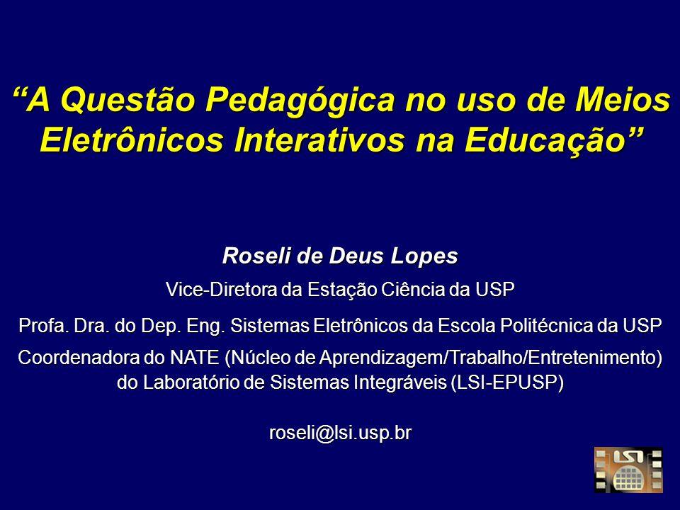 A Questão Pedagógica no uso de Meios Eletrônicos Interativos na EducaçãoA Questão Pedagógica no uso de Meios Eletrônicos Interativos na Educação Rosel