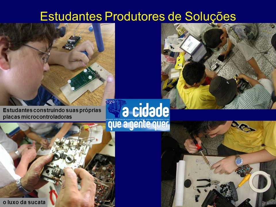 o luxo da sucata Estudantes construindo suas próprias placas microcontroladoras Estudantes Produtores de Soluções