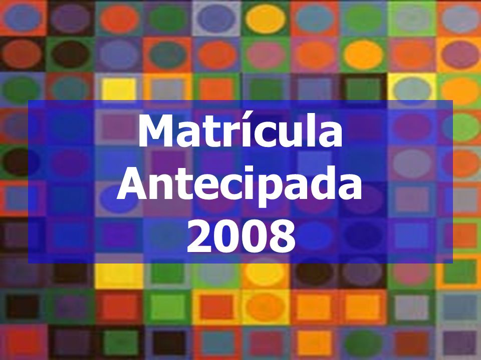 Cartaz da Matrícula Antecipada 2008