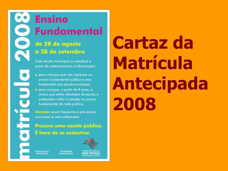 Resolução SE 45/2007, de 23/07/2007 Dispõe sobre o processo de cadastramento de alunos, coleta de vagas, compatibilização demanda/ vaga e matrícula para o atendimento à demanda escolar do ensino fundamental no ano letivo de 2008, na Rede Pública de Ensino.