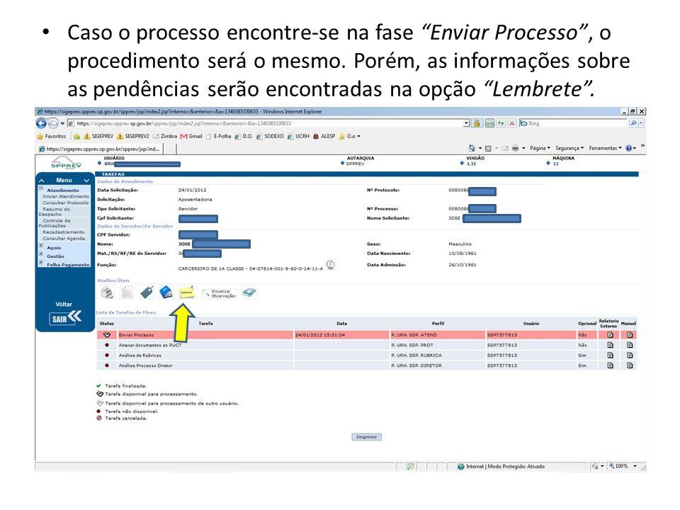 Caso o processo encontre-se na fase Enviar Processo, o procedimento será o mesmo. Porém, as informações sobre as pendências serão encontradas na opção
