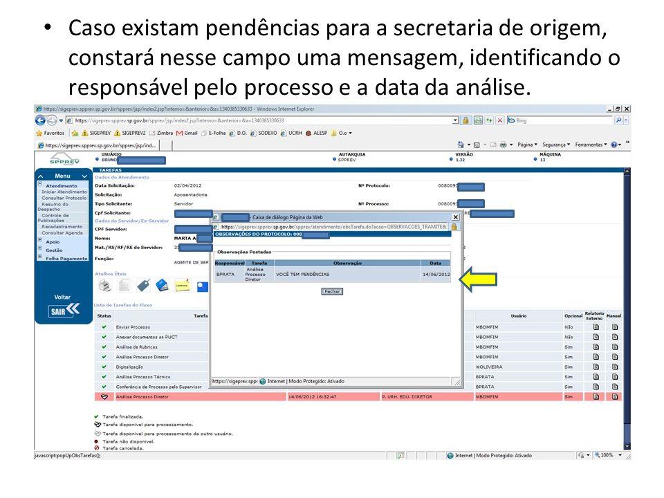 Caso existam pendências para a secretaria de origem, constará nesse campo uma mensagem, identificando o responsável pelo processo e a data da análise.