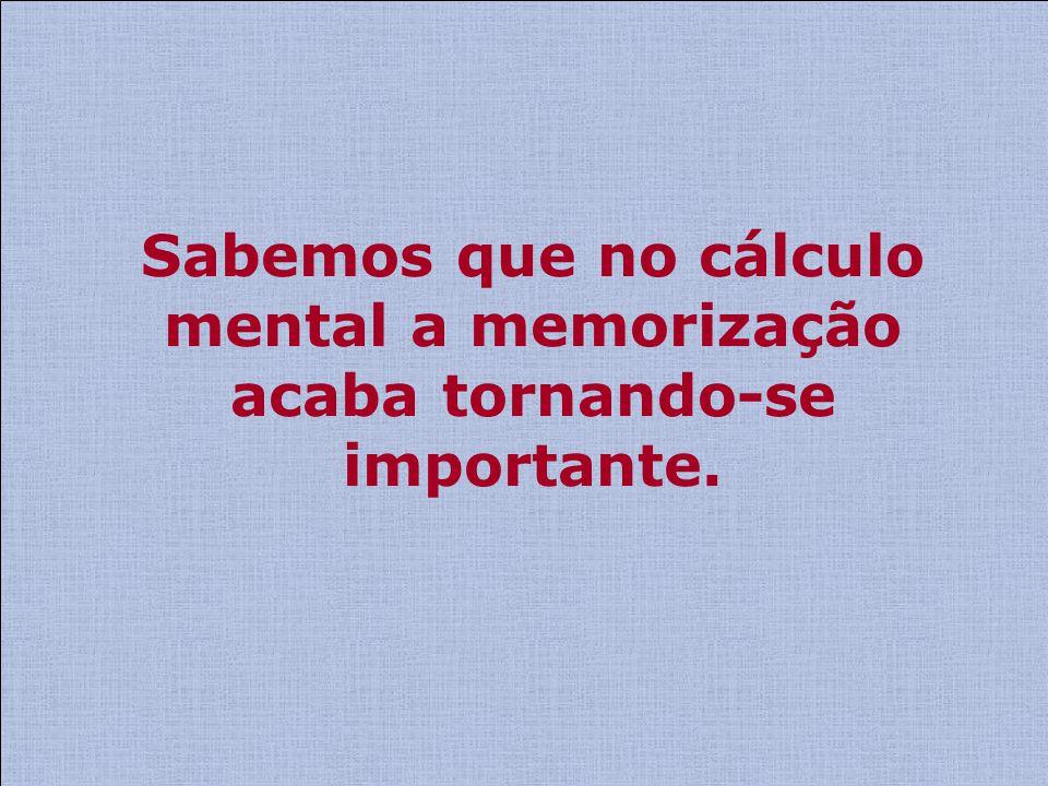 Mas mesmo antes da memorização algumas regularidades devem ser levadas em conta: A regularidade das tabuadas do 5 e do 10.