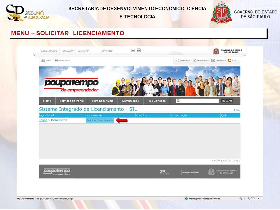 SECRETARIA DE DESENVOLVIMENTO ECONÔMICO, CIÊNCIA E TECNOLOGIA GOVERNO DO ESTADO DE SÃO PAULO MENU – SOLICITAR LICENCIAMENTO