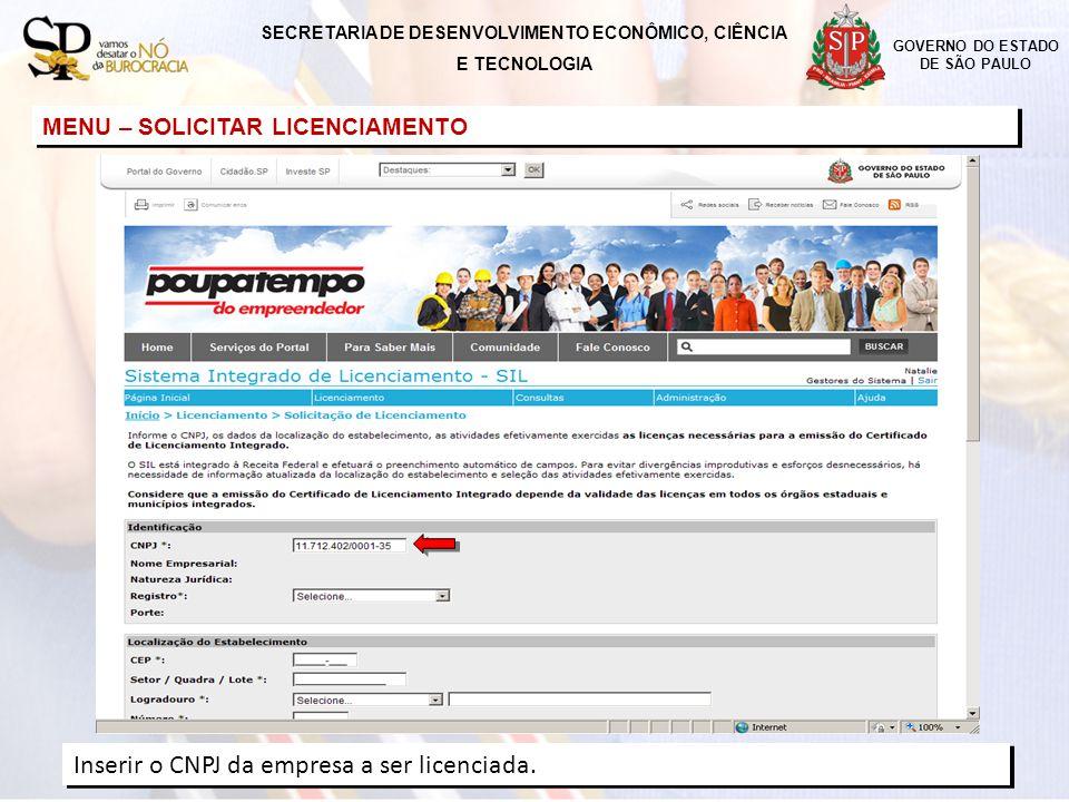 GOVERNO DO ESTADO DE SÃO PAULO Inserir o CNPJ da empresa a ser licenciada. SECRETARIA DE DESENVOLVIMENTO ECONÔMICO, CIÊNCIA E TECNOLOGIA