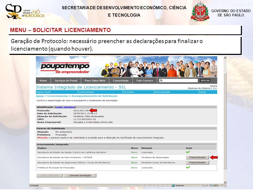 GOVERNO DO ESTADO DE SÃO PAULO MENU – SOLICITAR LICENCIAMENTO Geração de Protocolo: necessário preencher as declarações para finalizar o licenciamento