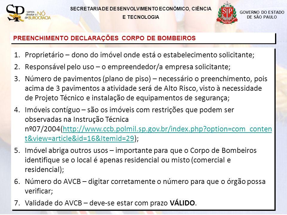 GOVERNO DO ESTADO DE SÃO PAULO PREENCHIMENTO DECLARAÇÕES CORPO DE BOMBEIROS 1.Proprietário – dono do imóvel onde está o estabelecimento solicitante; 2