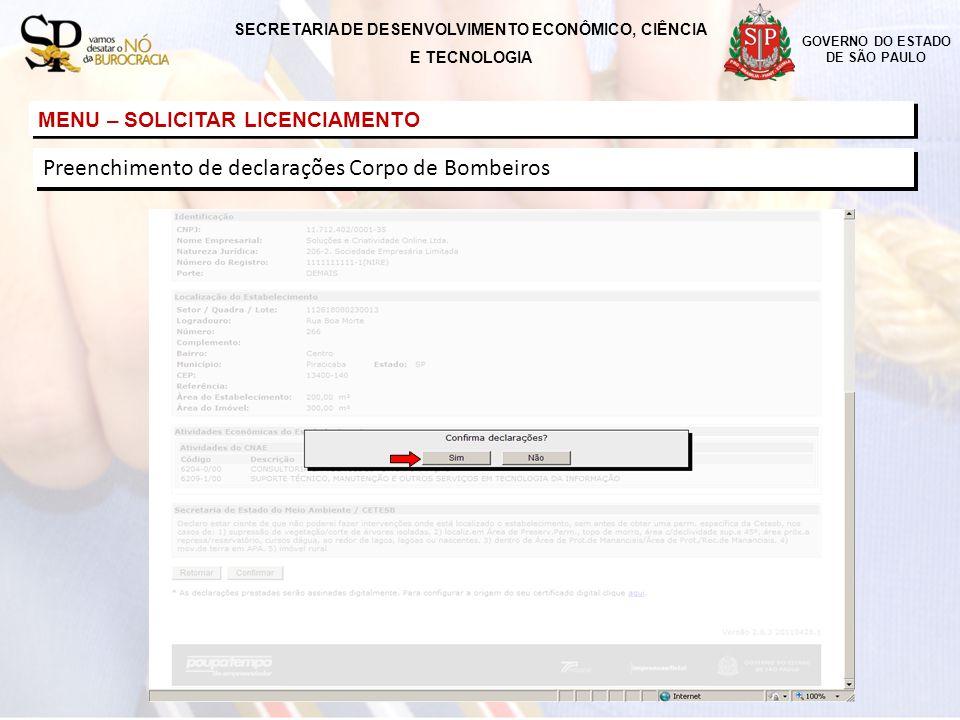 GOVERNO DO ESTADO DE SÃO PAULO MENU – SOLICITAR LICENCIAMENTO SECRETARIA DE DESENVOLVIMENTO ECONÔMICO, CIÊNCIA E TECNOLOGIA Preenchimento de declaraçõ