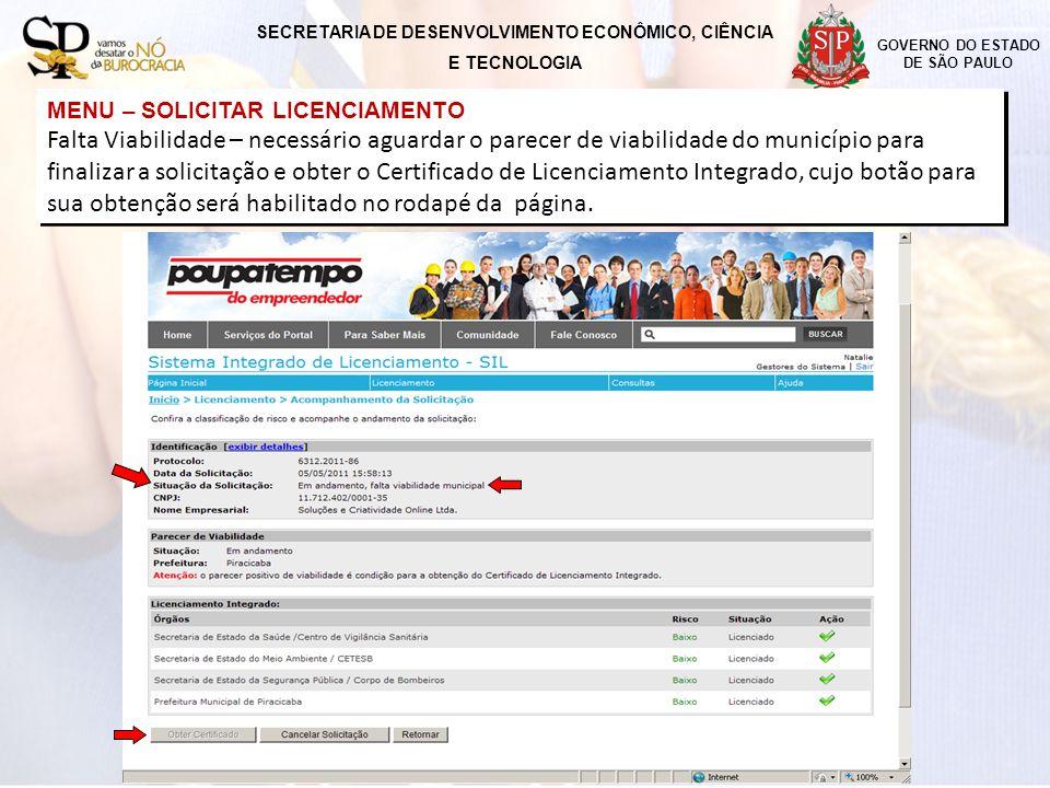 GOVERNO DO ESTADO DE SÃO PAULO MENU – SOLICITAR LICENCIAMENTO Falta Viabilidade – necessário aguardar o parecer de viabilidade do município para final