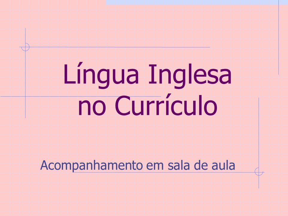 Língua Inglesa no Currículo Acompanhamento em sala de aula
