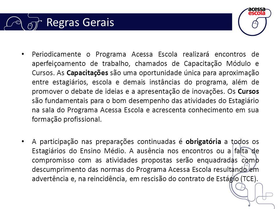 Regras Gerais Periodicamente o Programa Acessa Escola realizará encontros de aperfeiçoamento de trabalho, chamados de Capacitação Módulo e Cursos. As