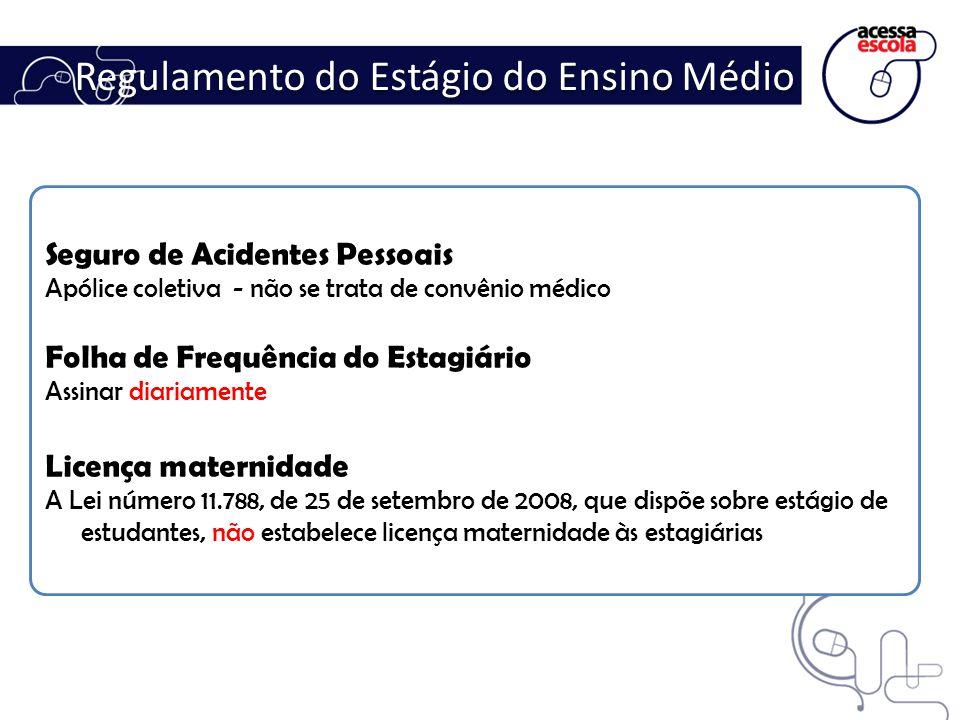 Cabe ao Estagiário: Seguir as orientações e a metodologia de atividades definidas pelo Programa.