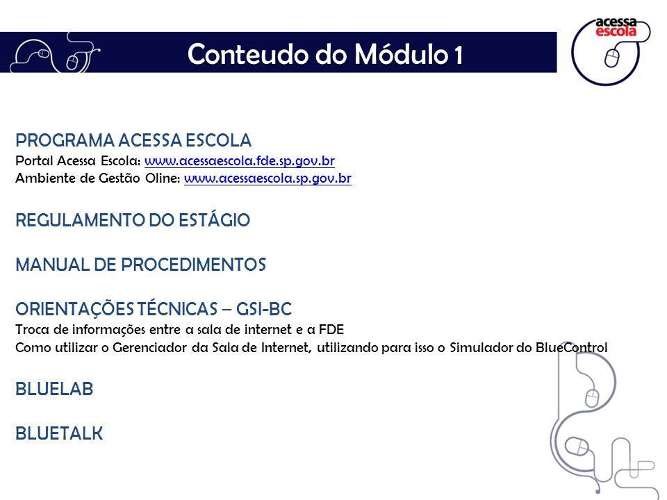 Acessa Escola; Conteudo do Módulo 1 PROGRAMA ACESSA ESCOLA Portal Acessa Escola: www.acessaescola.fde.sp.gov.brwww.acessaescola.fde.sp.gov.br Ambiente