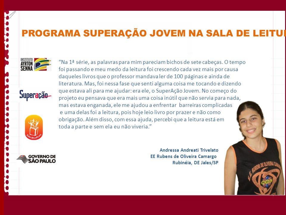 APRESENTAÇÃO Desde 2010, a pedido da Secretaria de Educação do Estado de São Paulo - CRE Mário Covas e CENP- o SuperAção Jovem assumiu um novo desafio: qualificar o uso da sala de leitura pelos alunos, em especial, os jovens.