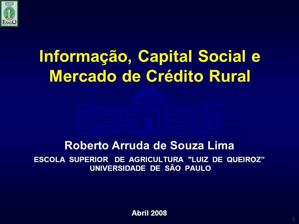 1 Informação, Capital Social e Mercado de Crédito Rural ESCOLA SUPERIOR DE AGRICULTURA