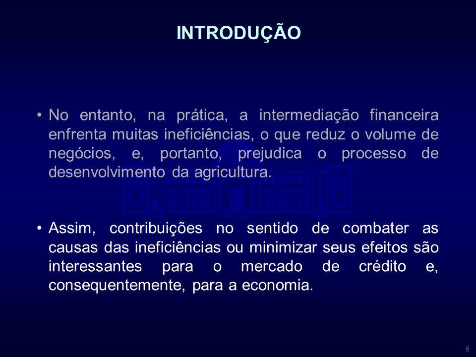 6 No entanto, na prática, a intermediação financeira enfrenta muitas ineficiências, o que reduz o volume de negócios, e, portanto, prejudica o process