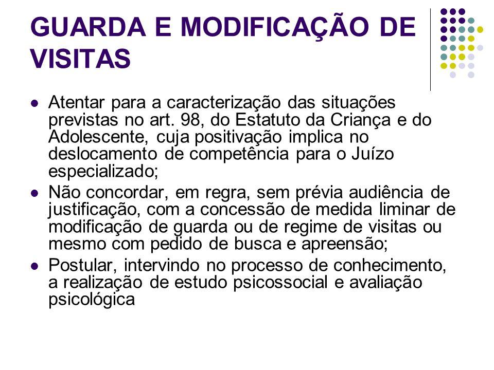 GUARDA E MODIFICAÇÃO DE VISITAS Atentar para a caracterização das situações previstas no art.
