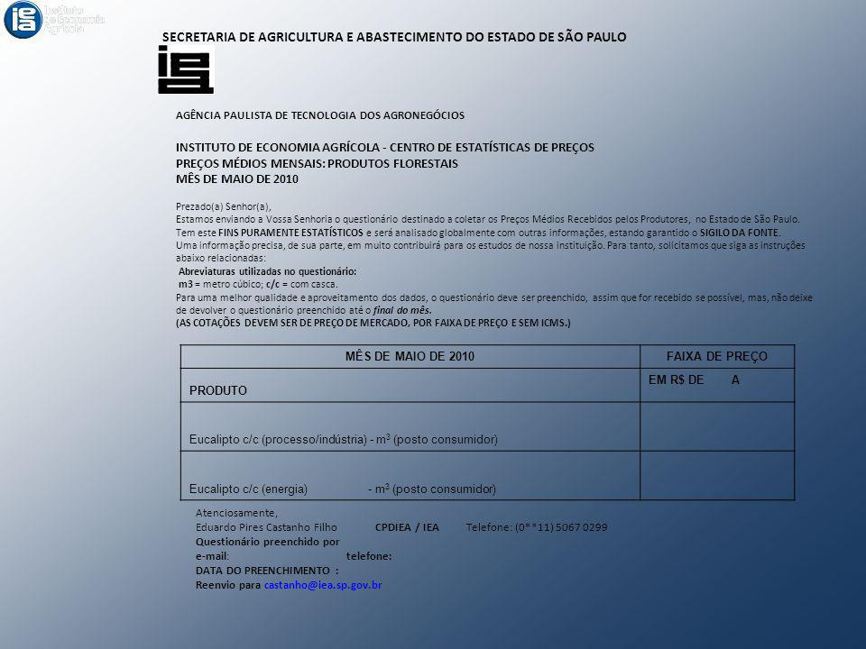 SECRETARIA DE AGRICULTURA E ABASTECIMENTO DO ESTADO DE SÃO PAULO AGÊNCIA PAULISTA DE TECNOLOGIA DOS AGRONEGÓCIOS INSTITUTO DE ECONOMIA AGRÍCOLA CENTRO