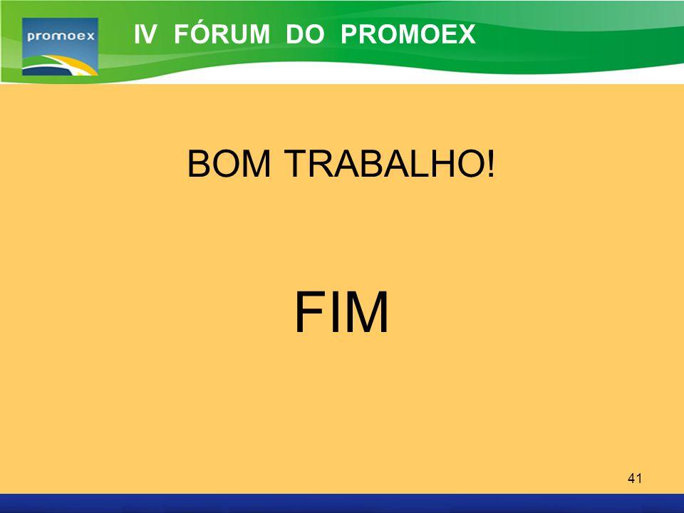 Promoex 41 BOM TRABALHO! FIM IV FÓRUM DO PROMOEX