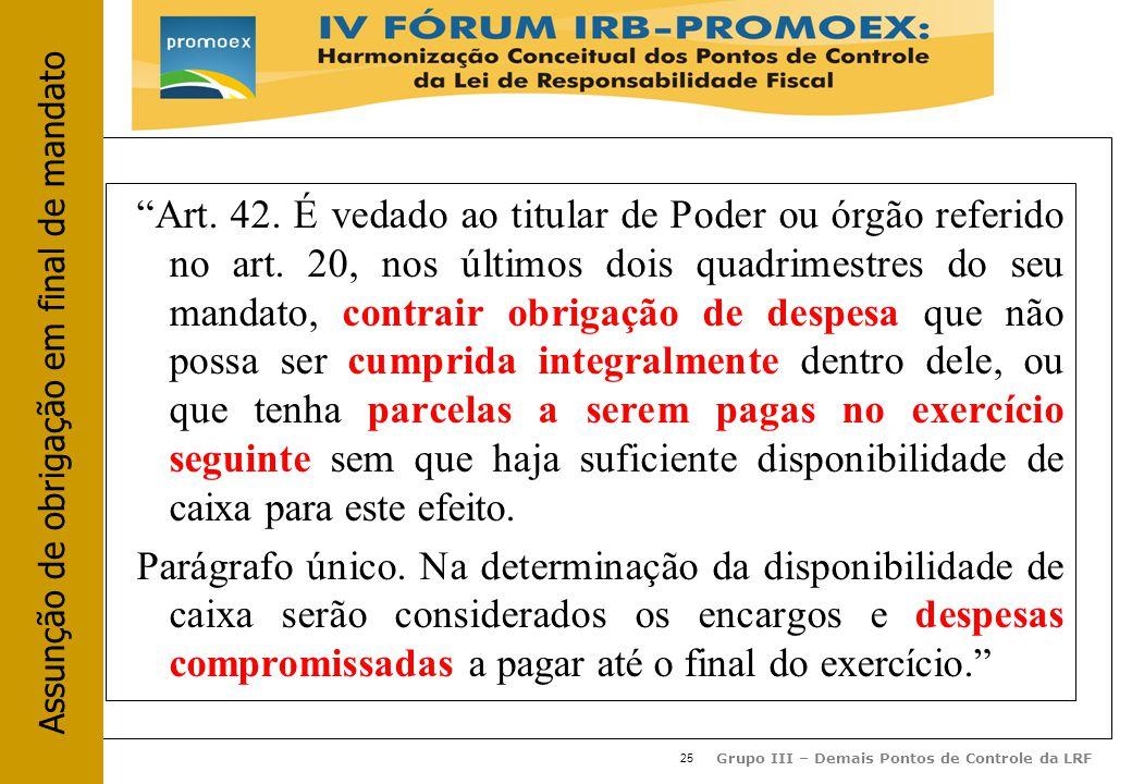 25 Grupo III – Demais Pontos de Controle da LRF Art.