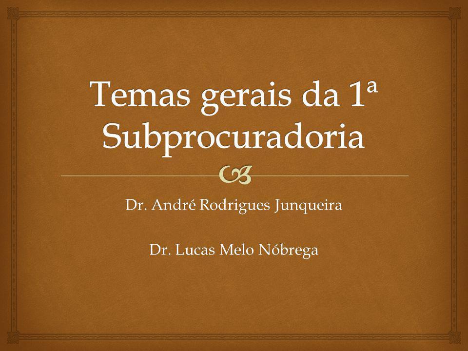 Dr. André Rodrigues Junqueira Dr. Lucas Melo Nóbrega
