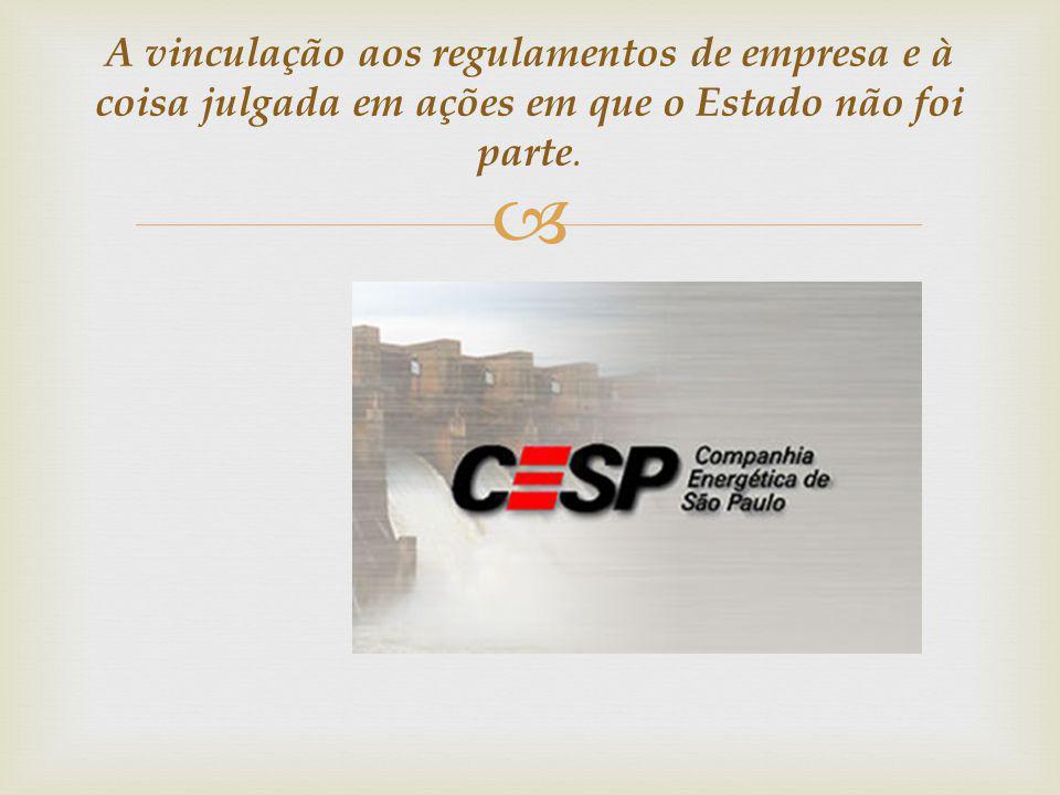 A vinculação aos regulamentos de empresa e à coisa julgada em ações em que o Estado não foi parte.