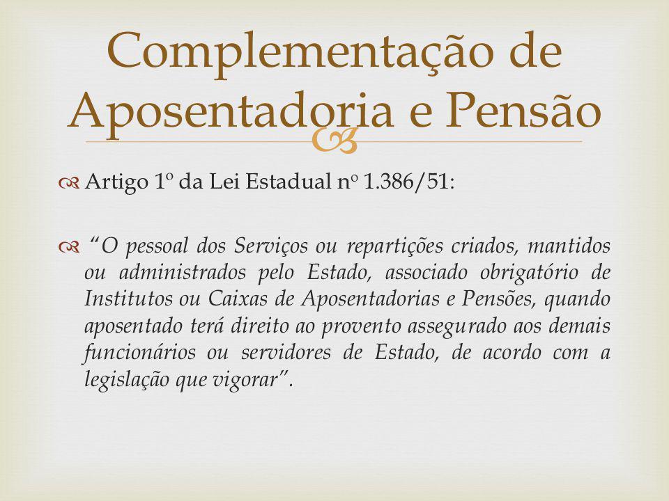 Artigo 1º da Lei Estadual n o 1.386/51: O pessoal dos Serviços ou repartições criados, mantidos ou administrados pelo Estado, associado obrigatório de