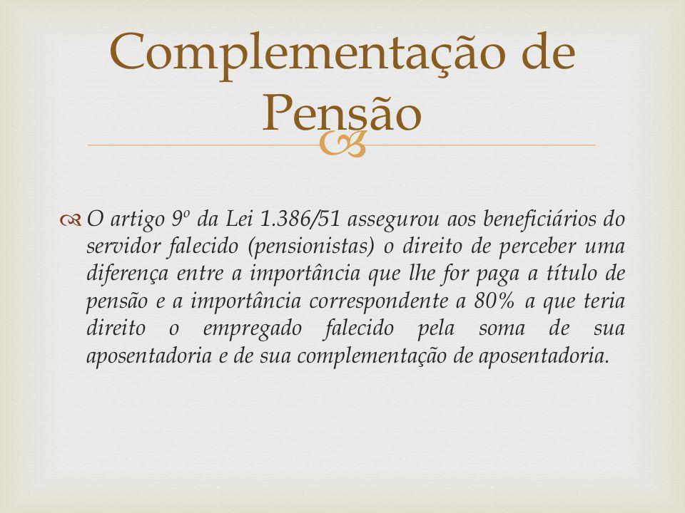 O artigo 9º da Lei 1.386/51 assegurou aos beneficiários do servidor falecido (pensionistas) o direito de perceber uma diferença entre a importância qu