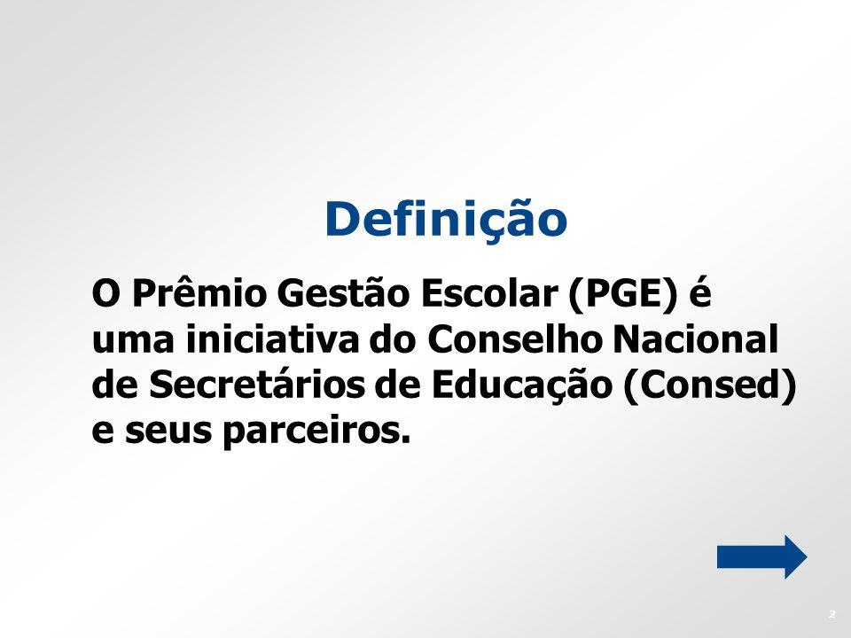 Definição O Prêmio Gestão Escolar (PGE) é uma iniciativa do Conselho Nacional de Secretários de Educação (Consed) e seus parceiros. 2